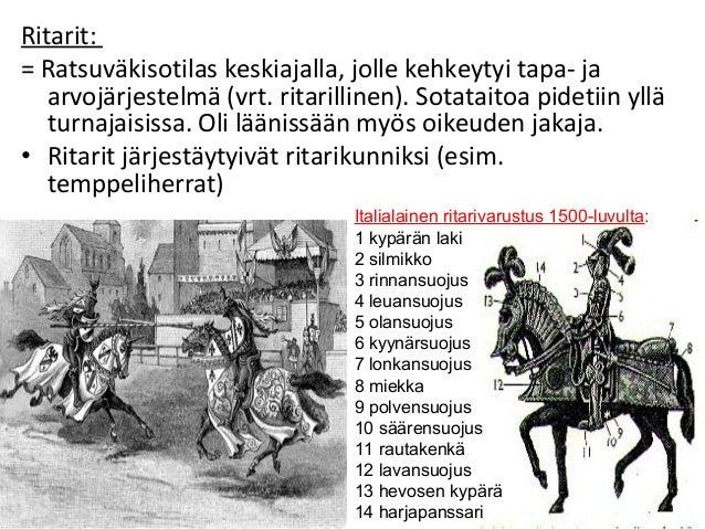 Ritarit: = Ratsuväkisotilas keskiajalla, jolle kehkeytyi tapa- ja arvojärjestelmä (vrt. ritarillinen). Sotataitoa pidetiin...