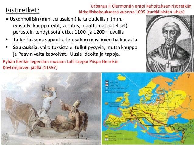 Ristiretket: = Uskonnollisin (mm. Jerusalem) ja taloudellisin (mm. ryöstely, kauppareitit, verotus, maattomat aateliset) p...