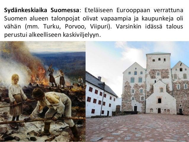 Sydänkeskiaika Suomessa: Eteläiseen Eurooppaan verrattuna Suomen alueen talonpojat olivat vapaampia ja kaupunkeja oli vähä...