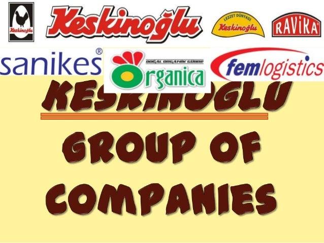 The Keskinoğlu Group is organised into six broad product and service divisions.   Keskinoglu – Eggs   Keskinoglu - Chick...
