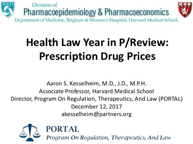 PORTAL Program On Regulation, Therapeutics, And Law Health Law Year in P/Review: Prescription Drug Prices Aaron S. Kesselh...