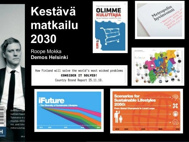 Kestävämatkailu2030Roope MokkaDemos Helsinki                 1