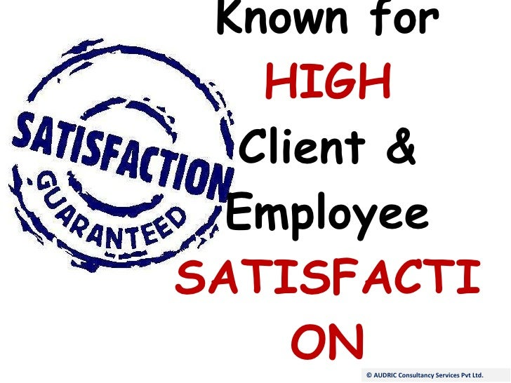 Known for HIGH Client  & Employee SATISFACTION © AUDRIC Consultancy Services Pvt Ltd.