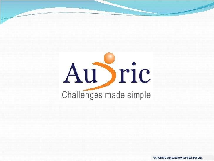 © AUDRIC Consultancy Services Pvt Ltd.