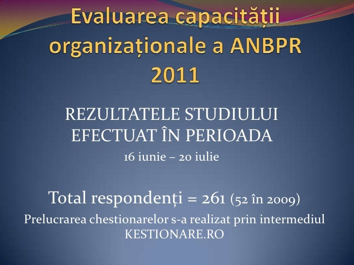 REZULTATELE STUDIULUI        EFECTUAT ÎN PERIOADA                  16 iunie – 20 iulie    Total respondenţi = 261 (52 în 2...