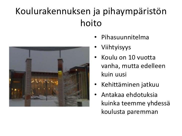 Koulurakennuksen ja pihaympäristön              hoito                 • Pihasuunnitelma                 • Viihtyisyys     ...