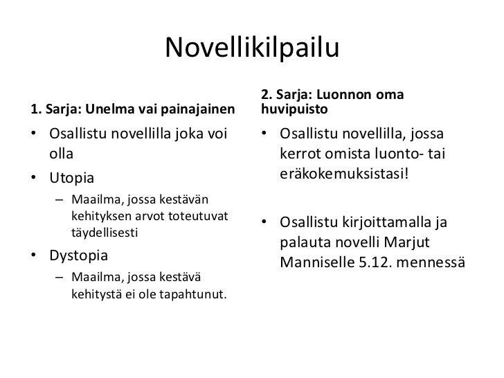 Novellikilpailu                                    2. Sarja: Luonnon oma1. Sarja: Unelma vai painajainen    huvipuisto• Os...
