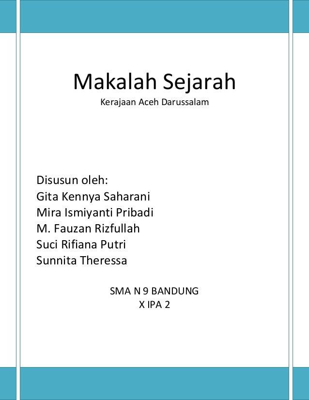 Makalah Sejarah Kerajaan Aceh Darussalam Disusun oleh: Gita Kennya Saharani Mira Ismiyanti Pribadi M. Fauzan Rizfullah Suc...