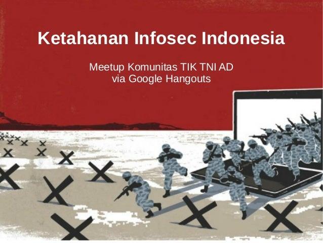 Ketahanan Infosec Indonesia Meetup Komunitas TIK TNI AD via Google Hangouts