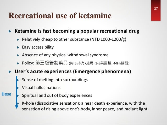 ketamine essay Essay on ketamine description: ketamine is a nonbarbiturate, sedative hypnotic used parenterally to provide anesthesia for short diagnostic and surgical procedures it is also used as an inducing agent, as an adjunct to supplement low-potency anesthetics such as nitrous oxide, and as a supplement to local and regional.
