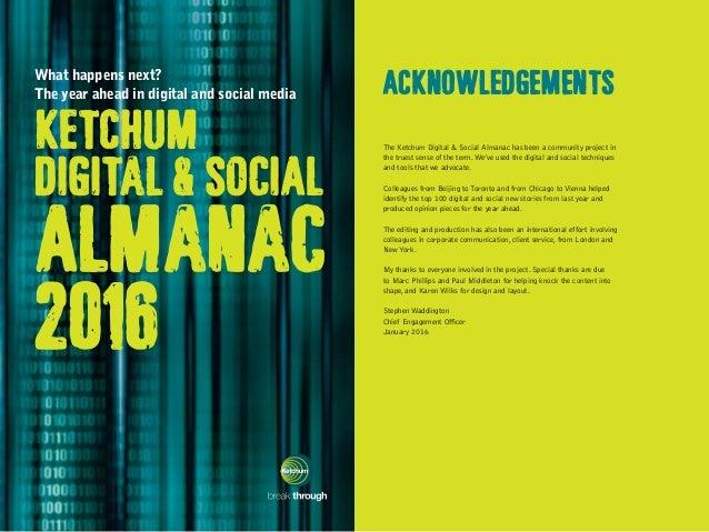 acknowledgements The Ketchum Digital & Social Almanac has been a community project in the truest sense of the term.We've u...