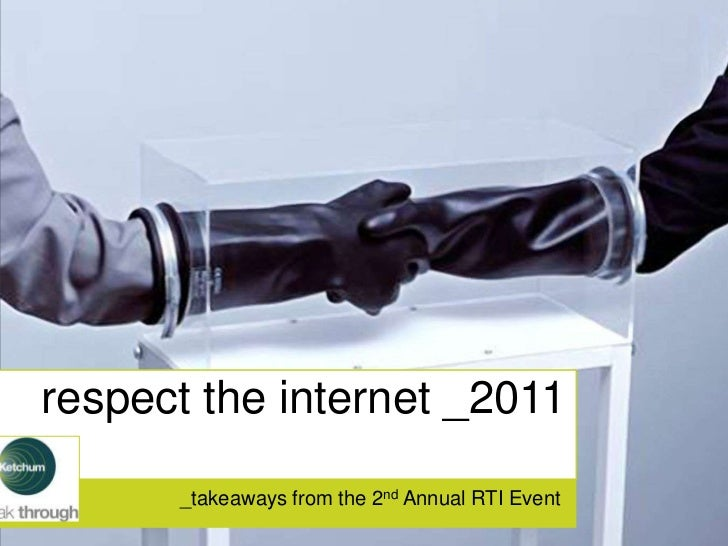 respect the internet _2011      _takeaways from the 2nd Annual RTI Event