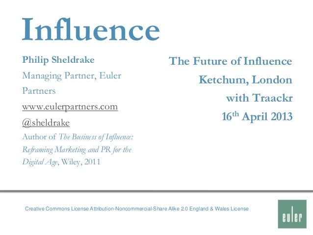InfluencePhilip Sheldrake                                         The Future of InfluenceManaging Partner, Euler          ...
