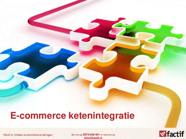 Factif.nl. Unieke e-commerce ervaringen. Bel ons op 0570 609 941 of mail ons op E-commerce ketenintegratie