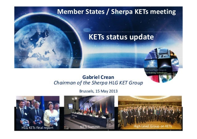 CONFIDENTIAL 1Brussels, 15 May 2013HLG KETs final reportGabriel CreanChairman of the Sherpa HLG KET GroupKETs SummitMember...