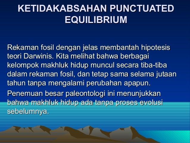 KETIDAKABSAHAN PUNCTUATED          EQUILIBRIUMRekaman fosil dengan jelas membantah hipotesisteori Darwinis. Kita melihat b...