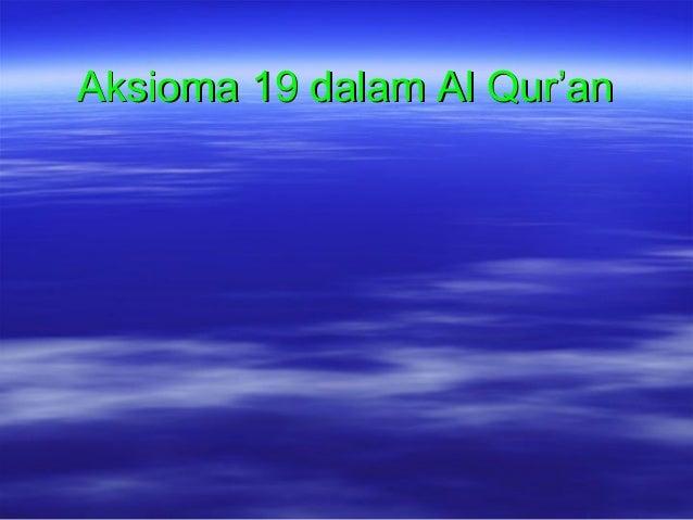 Aksioma 19 dalam Al Qur'anAksioma 19 dalam Al Qur'an