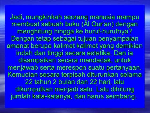Jadi, mungkinkah seorang manusia mampuJadi, mungkinkah seorang manusia mampu membuat sebuah buku (Al Qur'an) denganmembuat...
