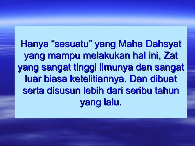 """Hanya """"sesuatu"""" yang Maha DahsyatHanya """"sesuatu"""" yang Maha Dahsyat yang mampu melakukan hal ini, Zatyang mampu melakukan h..."""