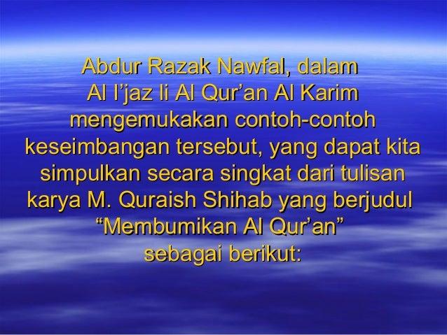 Abdur Razak Nawfal, dalamAbdur Razak Nawfal, dalam Al I'jaz li Al Qur'an Al KarimAl I'jaz li Al Qur'an Al Karim mengemukak...