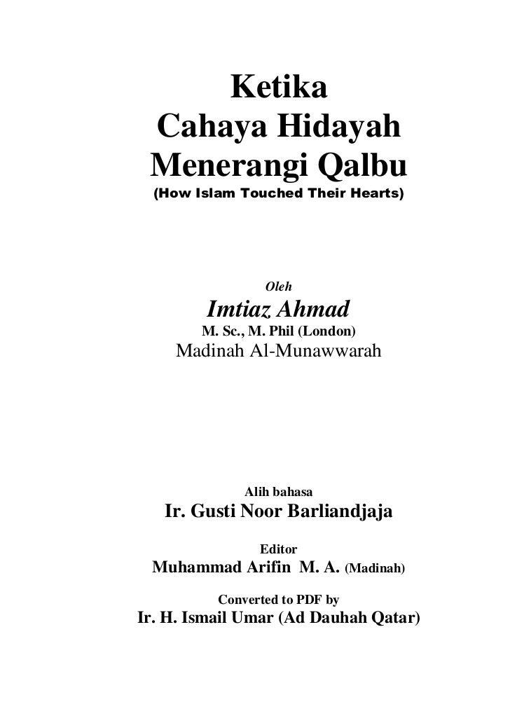 Ketika Cahaya Hidayah Menerangi Qalbu  (How Islam Touched Their Hearts)                 Oleh        Imtiaz Ahmad        M....
