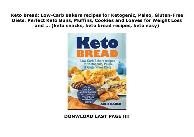 Keto Bread Low Carb Bakers Recipes For Ketogenic Paleo