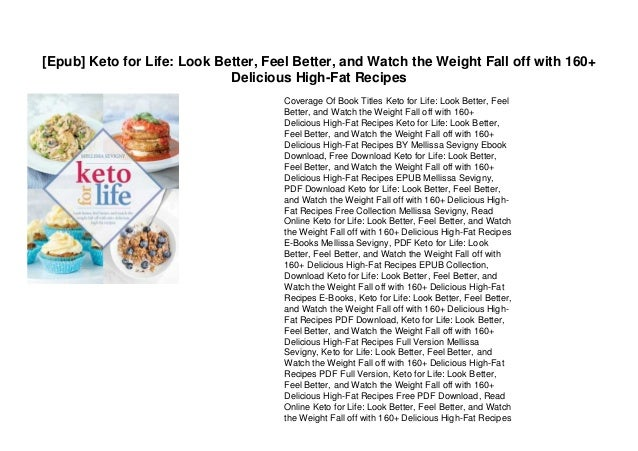 [Epub] Keto for Life: Look Better, Feel Better, and Watch the Weight Fall off with 160+ Delicious High-Fat Recipes Coverag...
