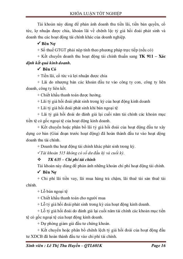 KHÓA LUẬN TỐT NGHIỆP Sinh viên : Lê Thị Thu Huyền – QTL601K Page 16 Tài khoản này dùng để phản ánh doanh thu tiền lãi, tiề...