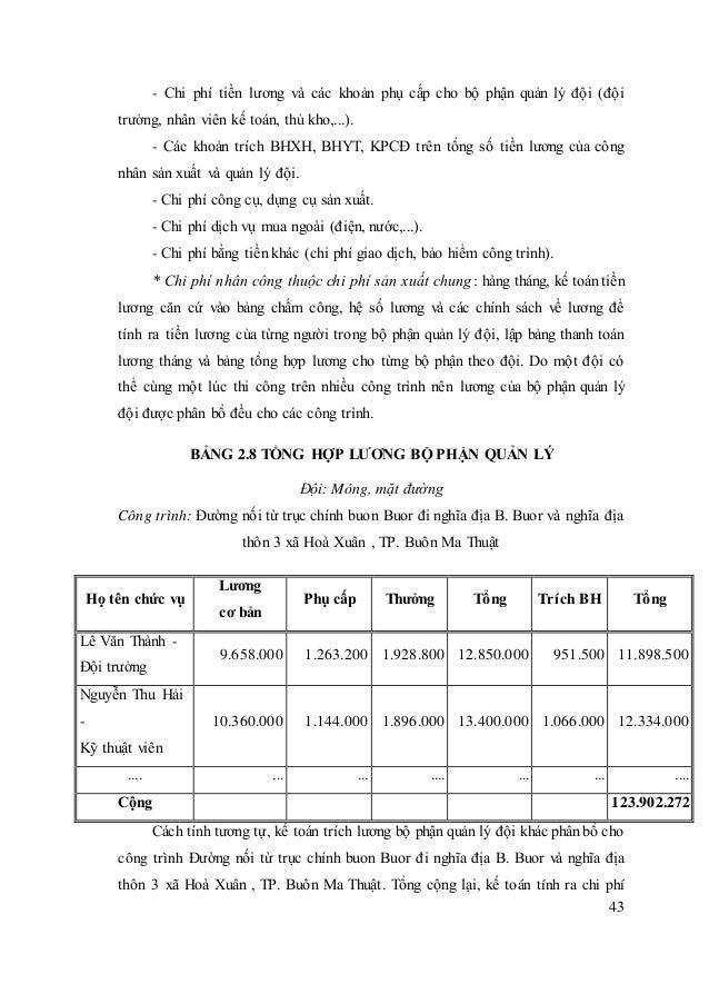 43 - Chi phí tiền lương và các khoản phụ cấp cho bộ phận quản lý đội (đội trưởng, nhân viên kế toán, thủ kho,...). - Các k...