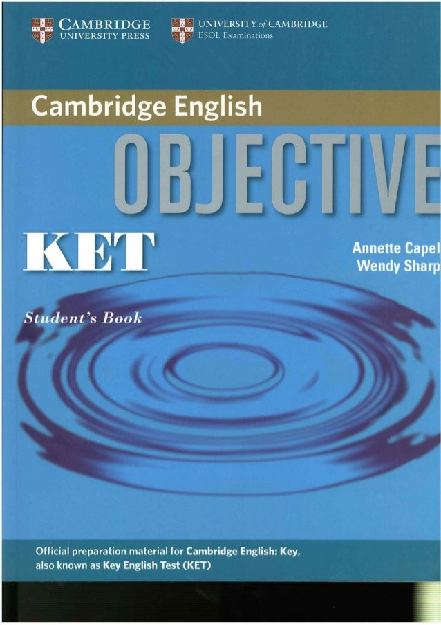 "5  UNIVERSITYofCAMBRIDGE *  ESOL Examinations     ""i  KET  Wendy Sharp  Student's Book  Official preparation material for ..."
