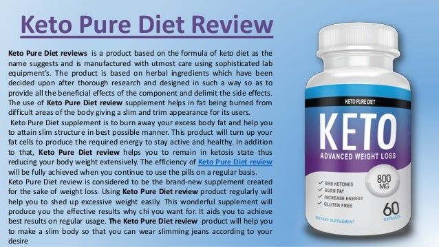 Keto Pure Diet Review Keto Pure Diet reviews is a product based on the formula of keto diet as the name suggests and is ma...