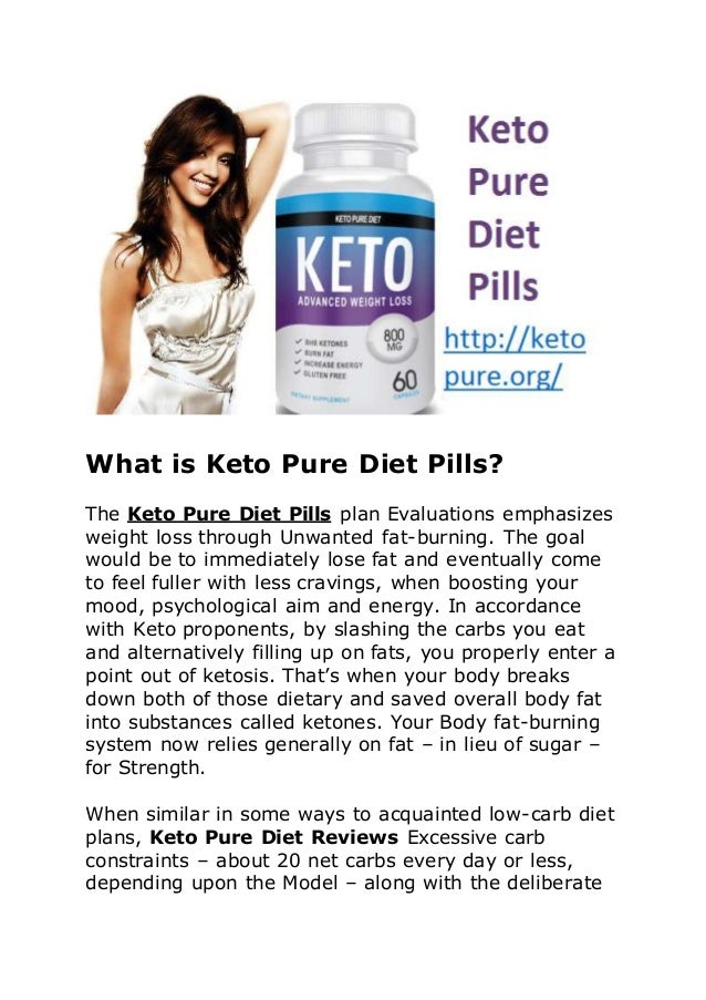 What is Keto Pure Diet Pills? The Keto Pure Diet Pills plan Evaluations emphasizes weight loss through Unwanted fat-burnin...