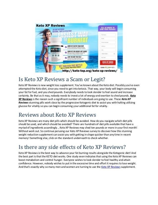 Is Keto XP Reviews a Scam or Legit? Keto XP Reviews is new weight loss supplement. You've known about the Keto diet. Possi...