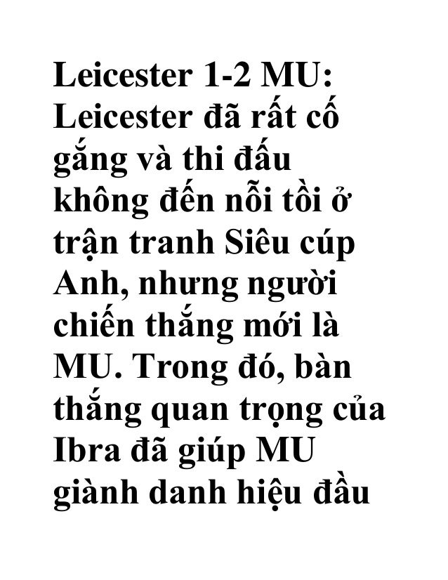 Leicester 1-2 MU: Leicester đã rất cố gắng và thi đấu không đến nỗi tồi ở trận tranh Siêu cúp Anh, nhưng người chiến thắng...