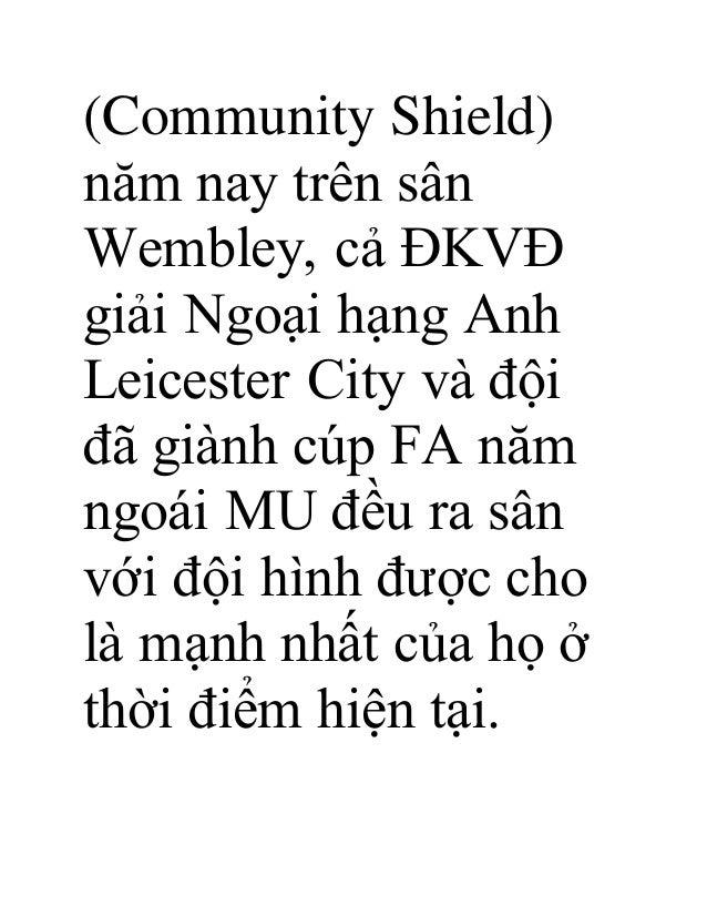 (Community Shield) năm nay trên sân Wembley, cả ĐKVĐ giải Ngoại hạng Anh Leicester City và đội đã giành cúp FA năm ngoái M...