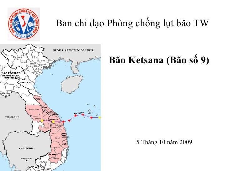 Bão Ketsana (Bão số 9) Ban chỉ đạo Phòng chống lụt bão TW 5 Tháng 10 năm 2009