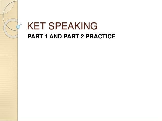 KET SPEAKING PART 1 AND PART 2 PRACTICE