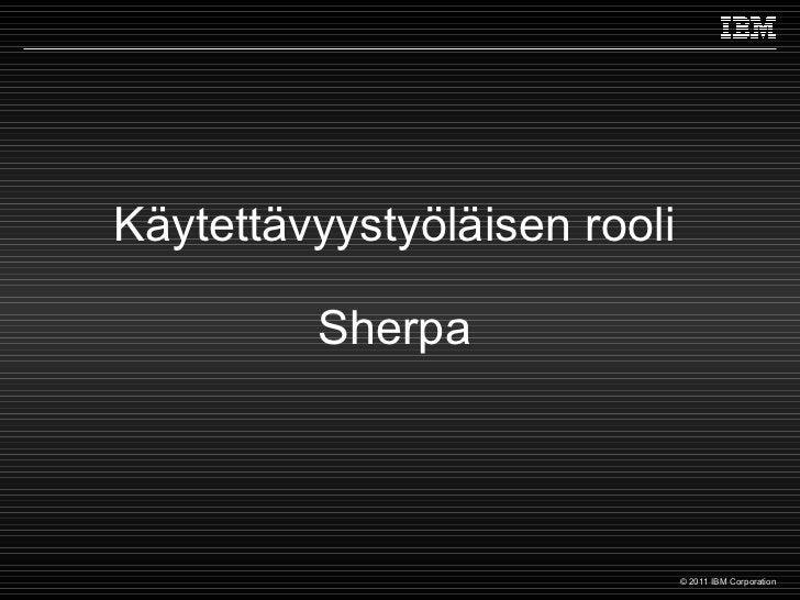 Käytettävyystyöläisen rooli Sherpa