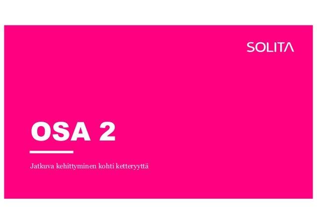 OSA 2 Jatkuva kehittyminen kohti ketteryyttä