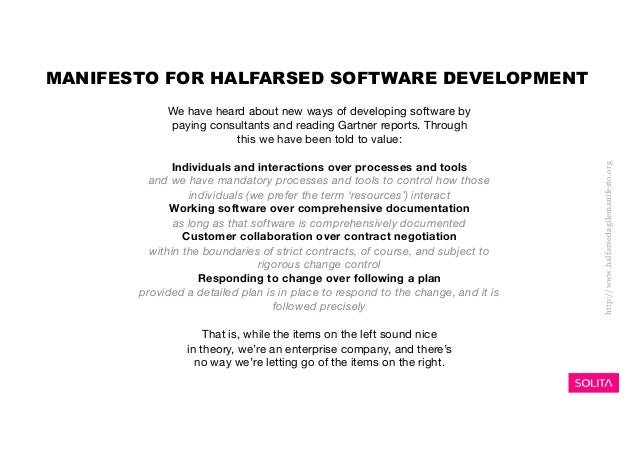 MANIFESTO FOR HALFARSED SOFTWARE DEVELOPMENT We have heard about new ways of developing software by paying consultants and...