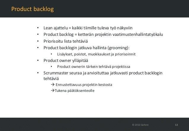 Product backlog         •   Lean ajattelu = kaikki tiimille tuleva työ näkyviin         •   Product backlog = ketterän pro...