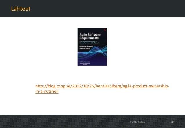 Lähteet          http://blog.crisp.se/2012/10/25/henrikkniberg/agile-product-ownership-          in-a-nutshell            ...