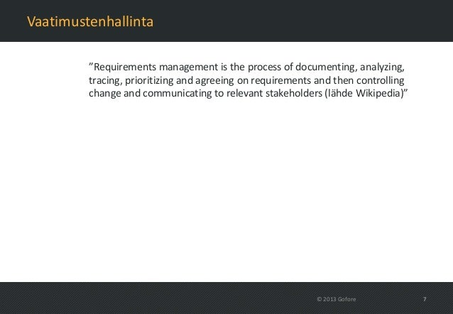 """Vaatimustenhallinta         """"Requirements management is the process of documenting, analyzing,         tracing, prioritizi..."""