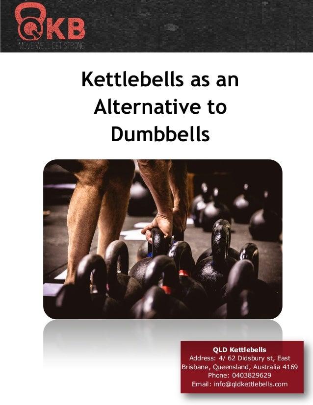 Kettlebells as an Alternative to Dumbbells QLD Kettlebells Address: 4/ 62 Didsbury st, East Brisbane, Queensland, Australi...