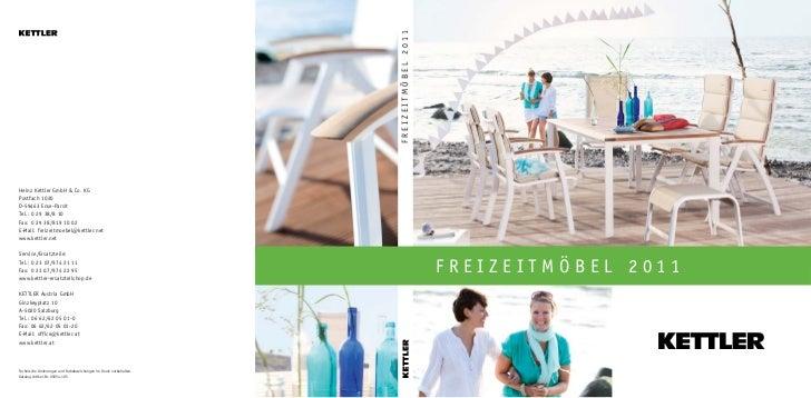 FREIZEITMÖBEL 2011Heinz Kettler GmbH & Co. KGPostfach 1020D-59463 Ense-ParsitTel.: 0 29 38/8 10Fax: 0 29 38/819 10 02E-Mai...