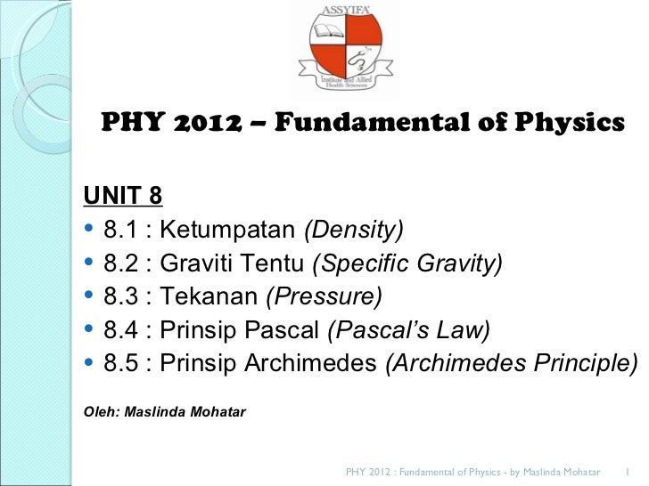<ul><li>PHY 2012 – Fundamental of Physics </li></ul><ul><li>UNIT 8 </li></ul><ul><li>8.1 : Ketumpatan  (Density) </li></ul...