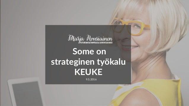Some on strateginen työkalu KEUKE 9.5.2016
