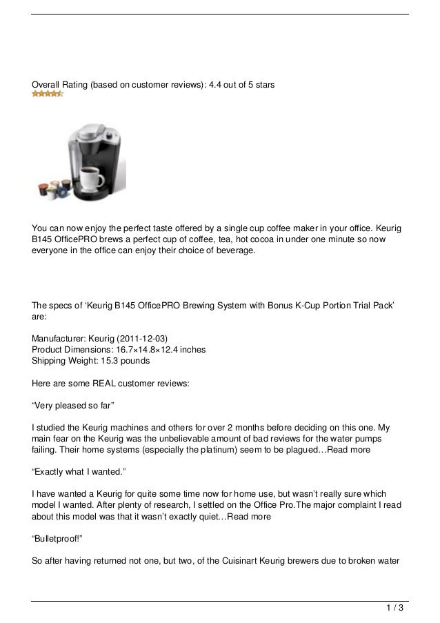 Overall Rating (based on customer reviews): 4.4 out of 5 starsYou can now enjoy the perfect taste offered by a single cup ...
