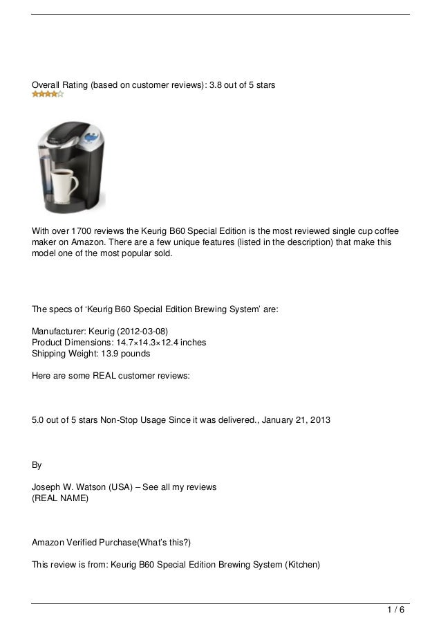 Overall Rating (based on customer reviews): 3.8 out of 5 starsWith over 1700 reviews the Keurig B60 Special Edition is the...