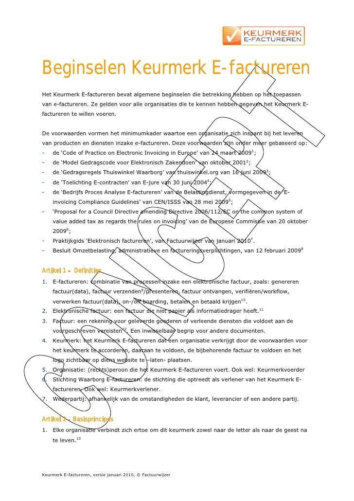 Beginselen Keurmerk E-factureren Het Keurmerk E-factureren bevat algemene beginselen die betrekking hebben op het toepasse...